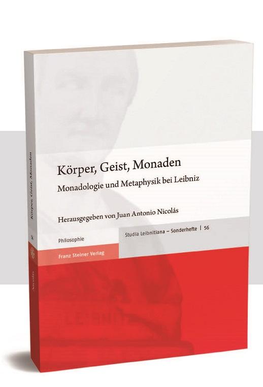 Körper, Geist, Monaden. Monadologie und Metaphysik bei Leibniz